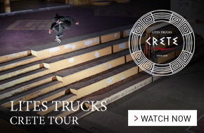 LITES TRUCKS ON CRETE - SKATEBOARD TOUR